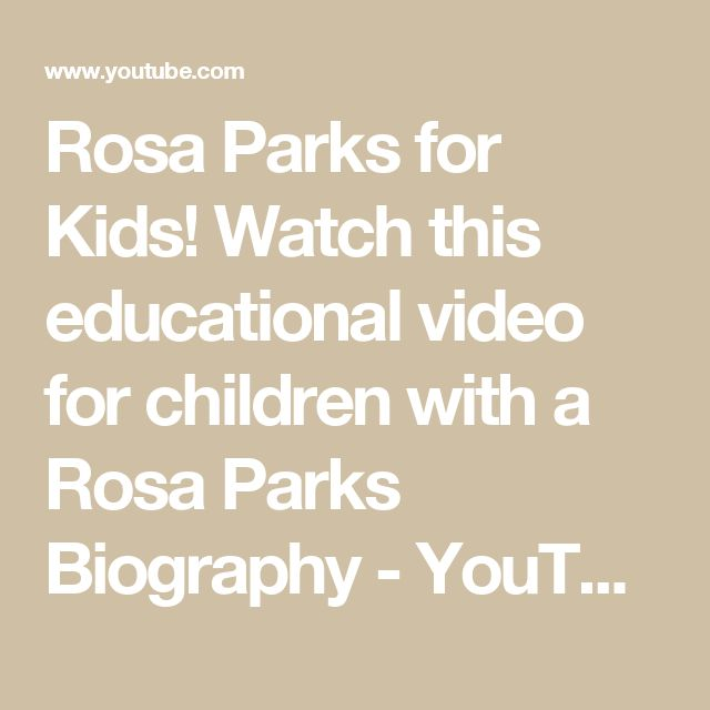 Rosa Parks for Kids! Watch this educational video for children with a Rosa Parks Biography - YouTube