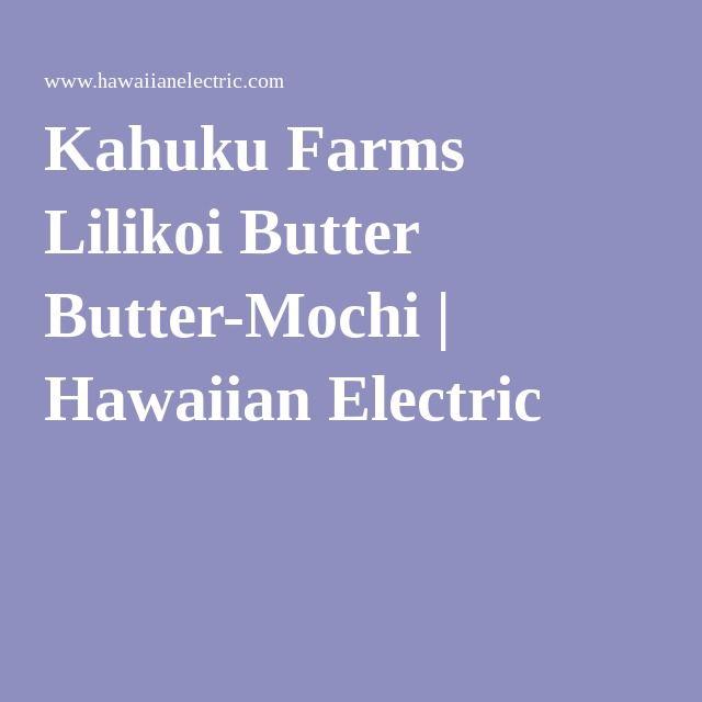 Kahuku Farms Lilikoi Butter Butter-Mochi | Hawaiian Electric