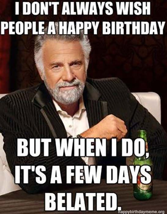 Belated Birthday Meme : belated, birthday, 🤦🏻♂️, 🤦♀️, Funniest, Belated, Happy, Birthday, Birthday,, Meme,