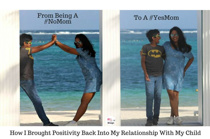From Being A #NoMom To A #YesMom: How I Brought Positivity Back Into My Relationship With My Child