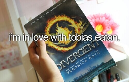 I'm in love with Tobias Eaton.