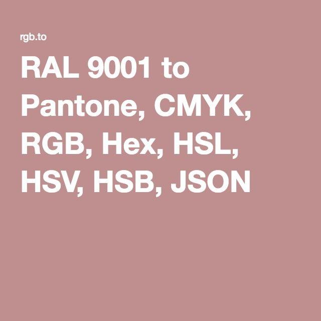 RAL 9001 to Pantone, CMYK, RGB, Hex, HSL, HSV, HSB, JSON