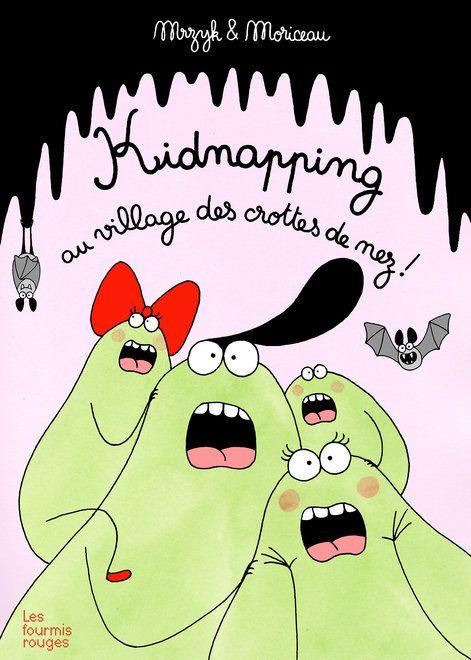Editions Les Fourmis Rouges - Kidnapping au village des crottes de nez
