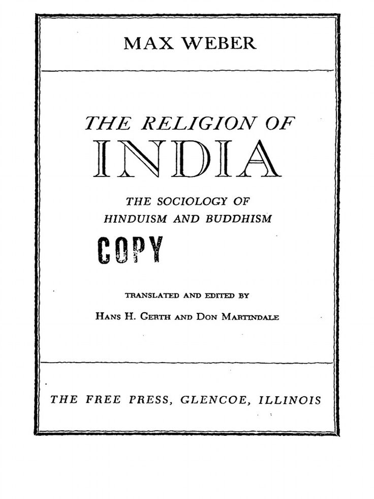 Max Weber   The Religion of India: The Sociology of Hinduism and Buddhism [Hinduismus und Buddhismus] (1916)
