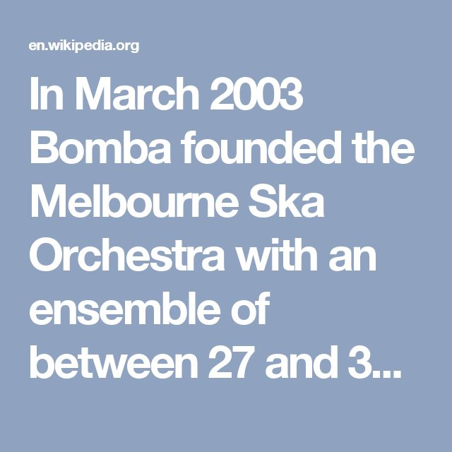 """In March 2003 Bomba founded the Melbourne Ska Orchestra with an ensemble of between 27 and 32 musicians.[9][10] His """"idea was to get as many horn players as possible on stage at the same time playing ska skank, the accented upbeat that is typical of ska, the genre that originated in Jamaica in the late 1950s.""""[9] In November that year Bomba joined John Butler (his brother-in-law),[11] together with Shannon Birchall on upright bass, as part of the John Butler Trio to record that group's third…"""
