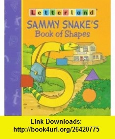 Sammy Snakes Book of Shapes (Letterland) (9780003034585) Lyn Wendon , ISBN-10: 0003034585  , ISBN-13: 978-0003034585 ,  , tutorials , pdf , ebook , torrent , downloads , rapidshare , filesonic , hotfile , megaupload , fileserve