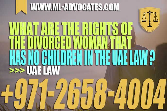 What Are The Rights Of The Divorced Woman That Has No Children In The Uae Divorce Uae Law