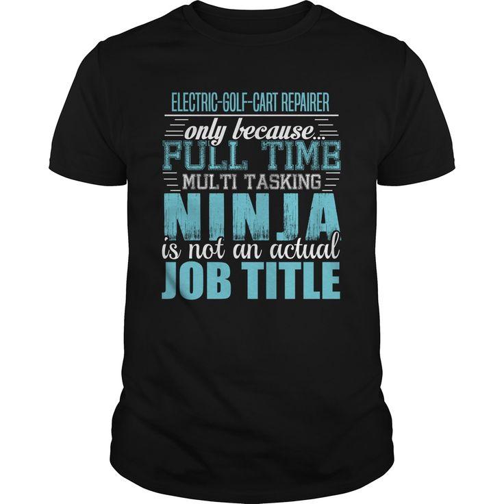 ELECTRIC GOLF CART REPAIRER Ninja T-Shirts, Hoodies. CHECK PRICE ==► https://www.sunfrog.com/LifeStyle/ELECTRIC-GOLF-CART-REPAIRER-Ninja-T-shirt-Black-Guys.html?id=41382