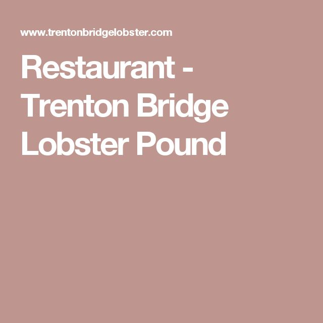 Restaurant - Trenton Bridge Lobster Pound