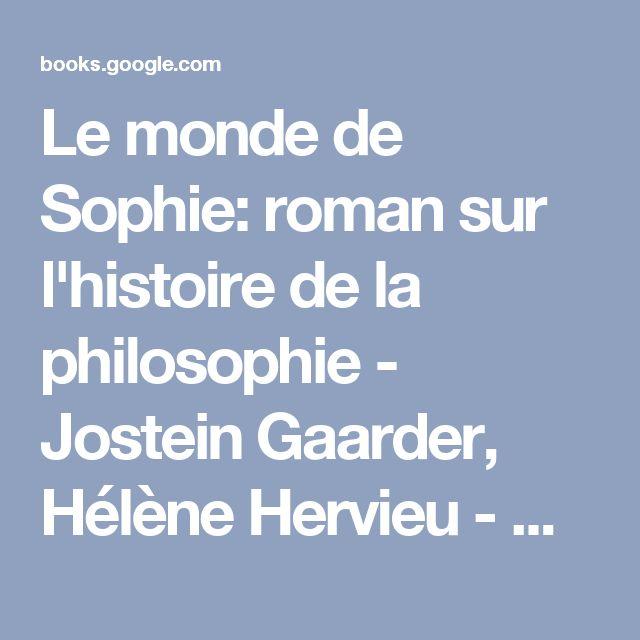 Le monde de Sophie: roman sur l'histoire de la philosophie - Jostein Gaarder, Hélène Hervieu - Google Livres