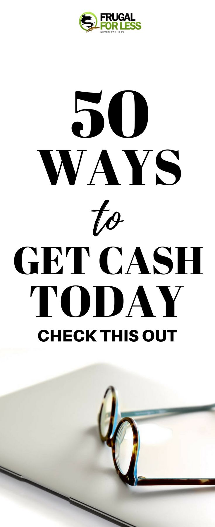 Check out these 50 ways to get cash today. Don't miss it! FrugalForLess.com