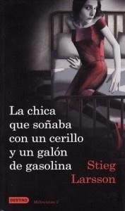 """""""La chica que soñaba con un cerillo y un galón de gasolina"""", de Stieg Larsson"""