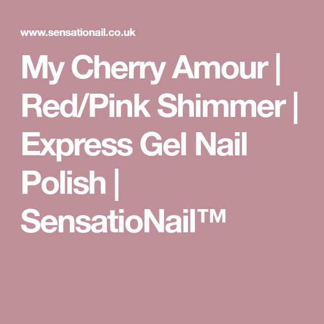 My Cherry Amour   Red/Pink Shimmer   Express Gel Nail Polish   SensatioNail™