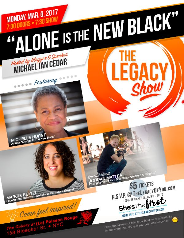 "Hilarious Storytelling at the Legacy Show: ""Alone is the New Black"" -featuring Michelle Hurst!"