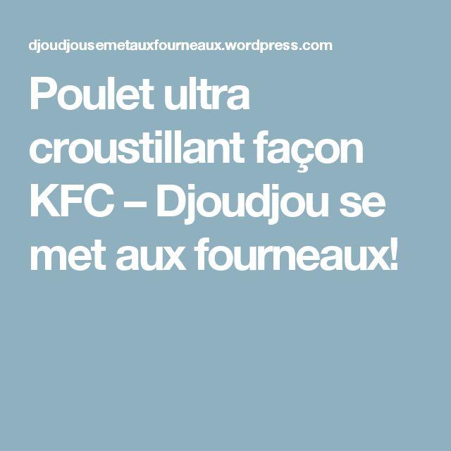 Poulet ultra croustillant façon KFC – Djoudjou se met aux fourneaux!