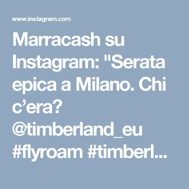 "Marracash su Instagram: ""Serata epica a Milano. Chi c'era? @timberland_eu #flyroam #timberland"" • Instagram"