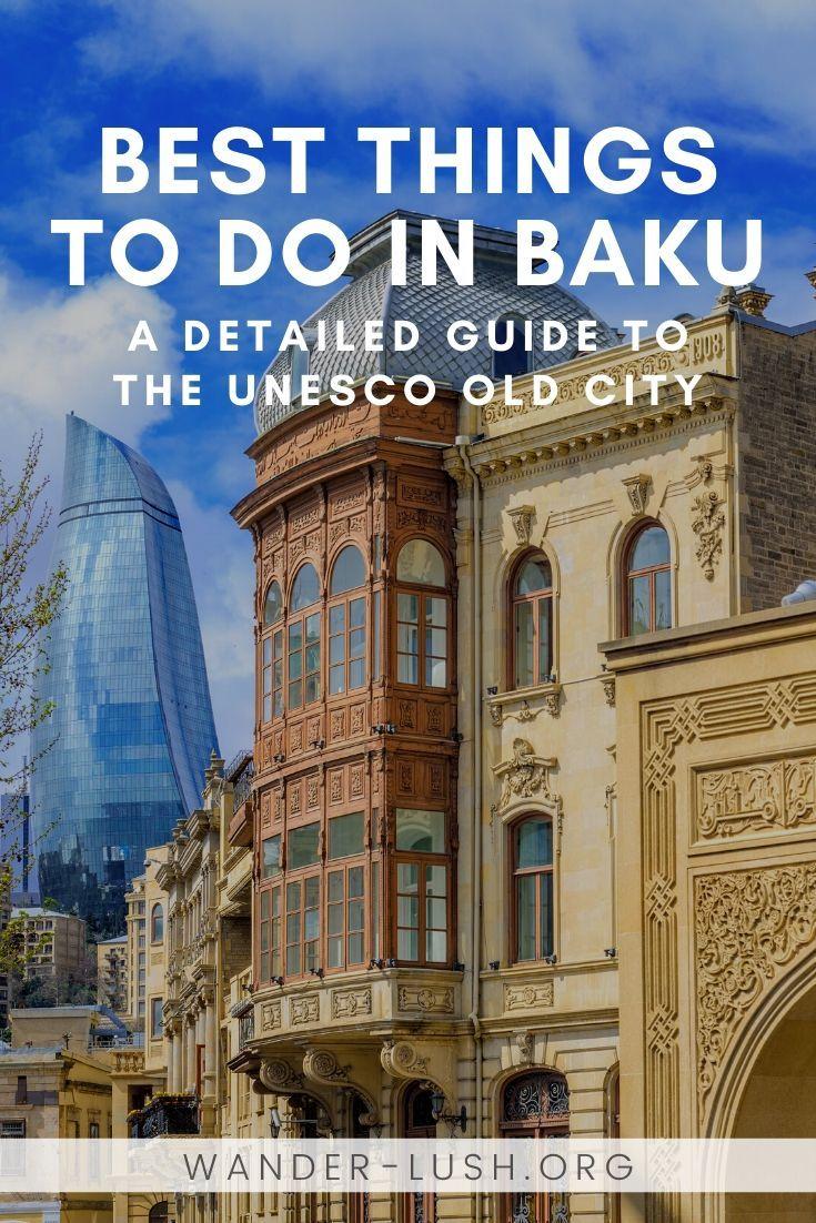 15 Things To Do In Icherisheher Baku S Historic Old City Azerbaijan Travel Travel Destinations Asia World Travel Guide