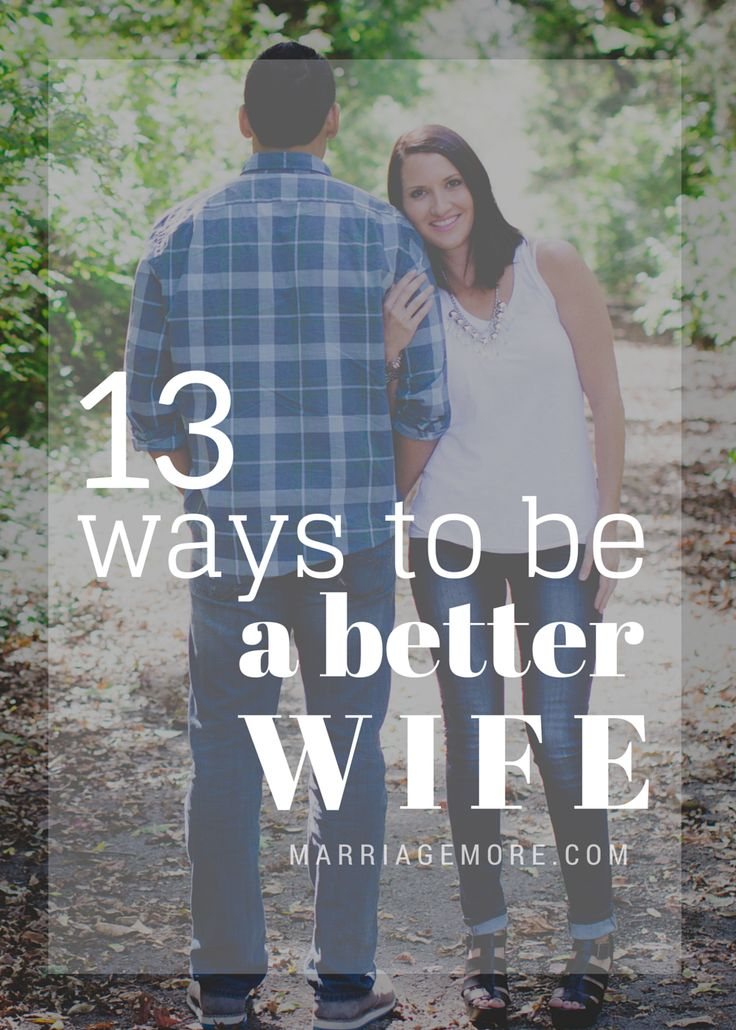 13 Ways To Be A Better Wife via @marriagemore