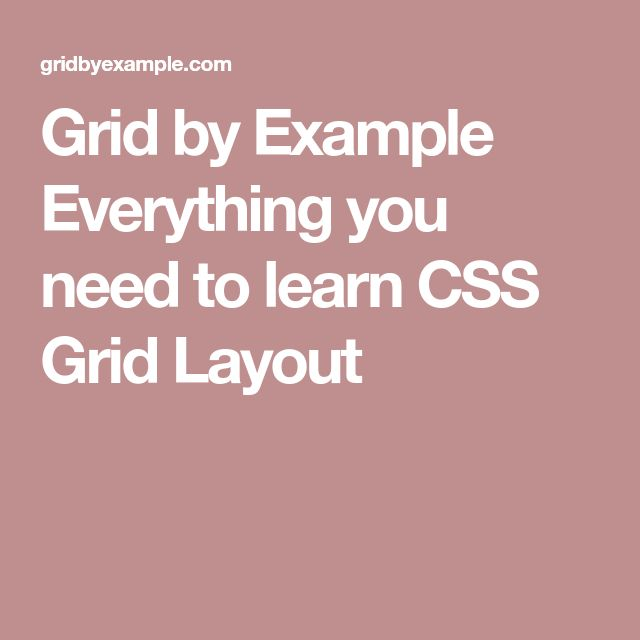 Grid by Example  Everything you need to learn CSS Grid Layout