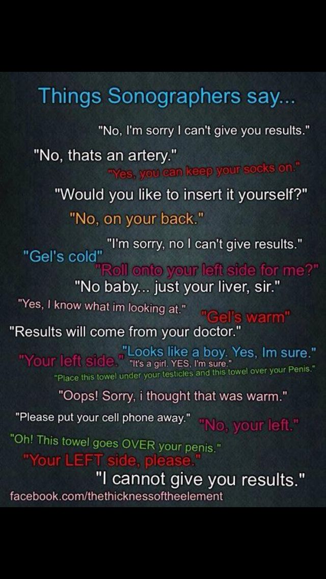 Things Sonographers say... I'm pretty sure I've said 90% of these. ;)