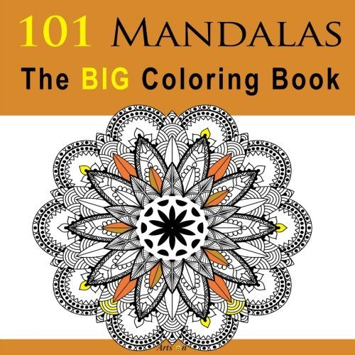 Introducing 101 Mandalas The BIG Coloring Book Arts On Books Volume 6 Great Product