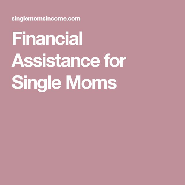 Financial Assistance for Single Moms