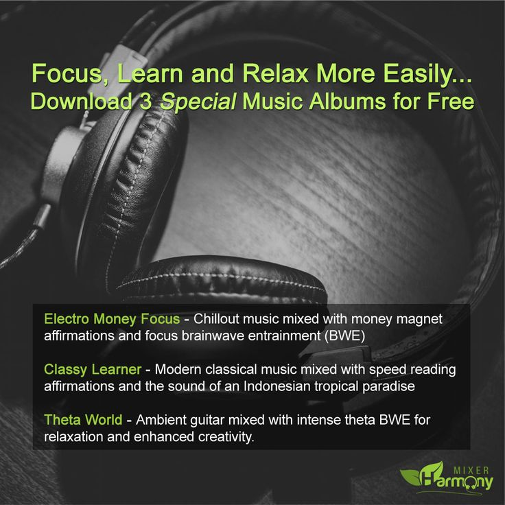 The 3 music albums have all been specially enhanced with new technology to help improve your focus and learning ...and relax more easily... (Plus there's 5 more free albums available!)