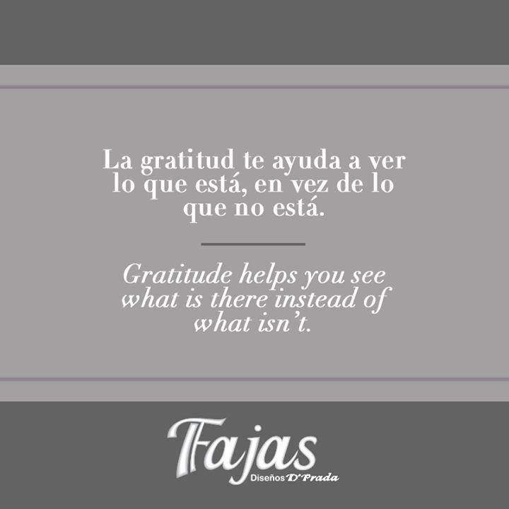 Gratitude helps you see what is there instead of what isn't. #FraseDelDíaFajasDiseñoD´Prada