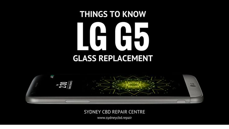 Things to Know: #LG #G5 #Glass#Replacement