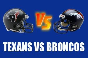 Watch Houston Texans vs Denver Broncos Game Live Online Stream