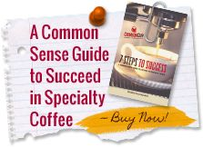 A Common Sense Guide to Success In Specialty Coffee