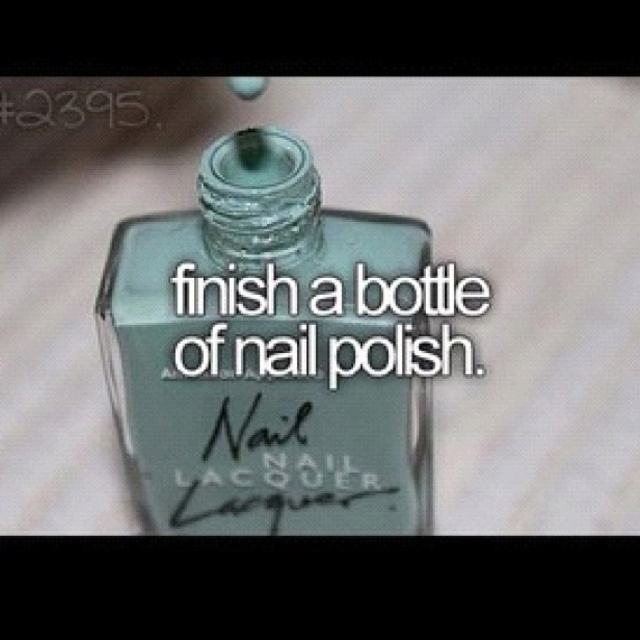 Finish a bottle of nail polish: Done ✔️