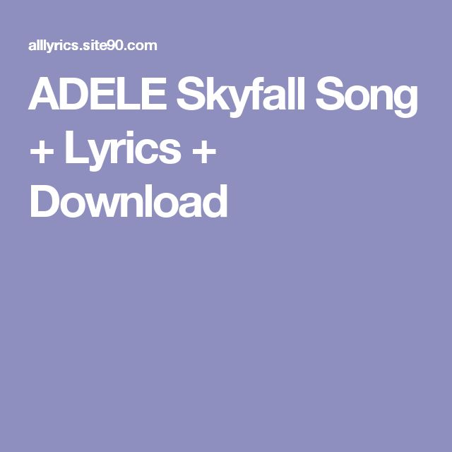 ADELE Skyfall Song + Lyrics + Download