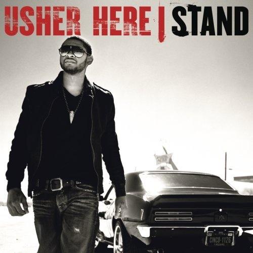 Here I Stand ~ Usher,