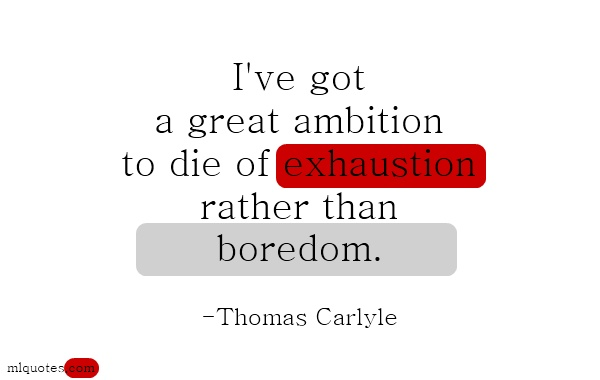 Quote about ambition and boredom by Thomas Carlyle