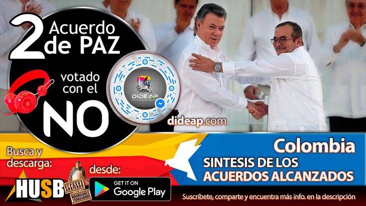 Síntesis del Acuerdo de Paz de Colombia Votado con el NO en Plebiscito 2...
