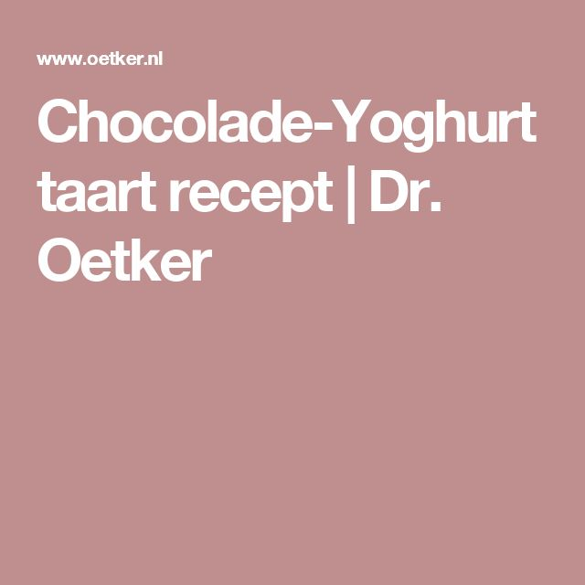 Chocolade-Yoghurttaart recept | Dr. Oetker