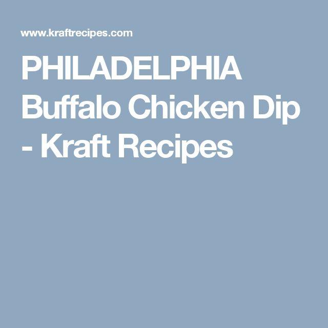 PHILADELPHIA Buffalo Chicken Dip - Kraft Recipes