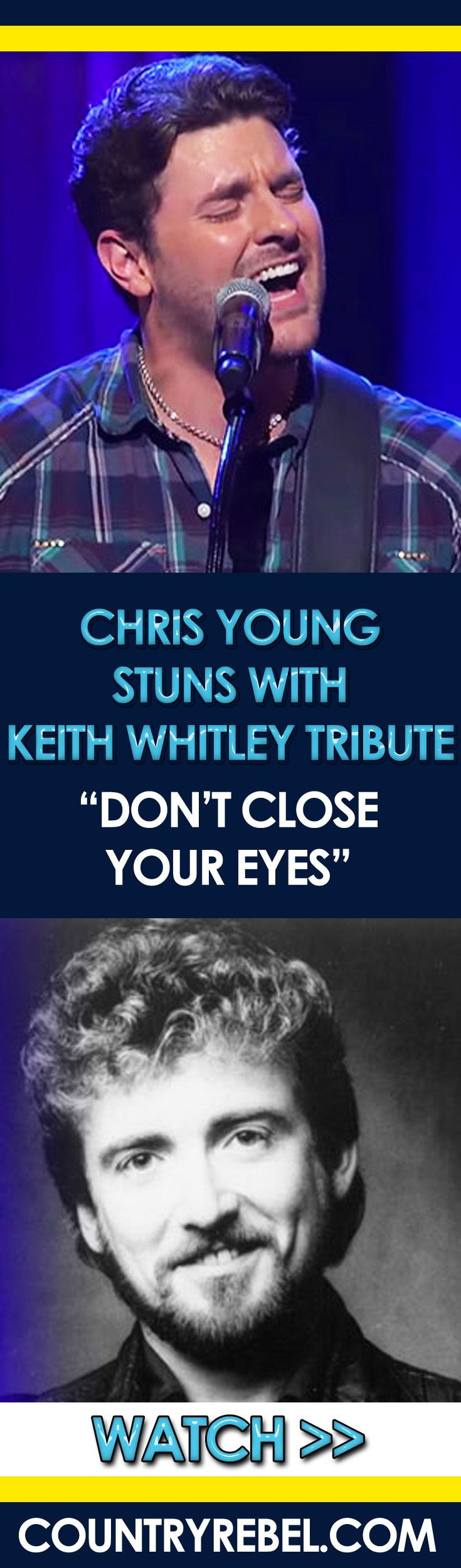 """Chris Young Stuns With Keith Whitley Tribute, """"Don't Close Your Eyes"""""""