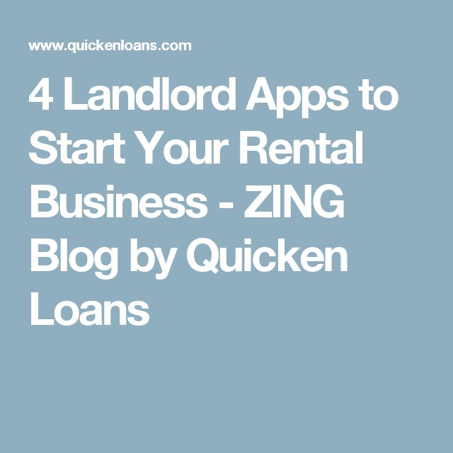 4 Landlord Apps to Start Your Rental Business - ZING Blog by Quicken Loans
