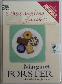 Is There Anything You Want? written by Margaret Forster performed by Susan Jameson on Cassette (Unabridged)