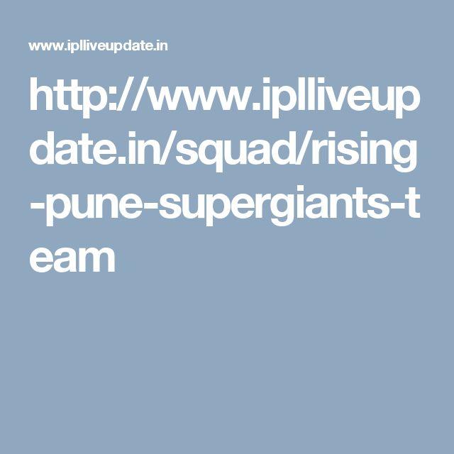 http://www.iplliveupdate.in/squad/rising-pune-supergiants-team