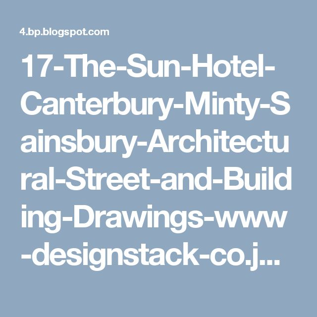 17-The-Sun-Hotel-Canterbury-Minty-Sainsbury-Architectural-Street-and-Building-Drawings-www-designstack-co.jpeg (799×799)