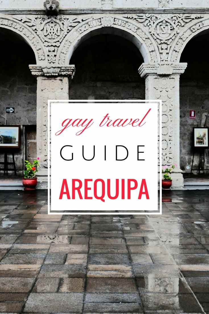 Gay guide to Arequipa by the Nomadic Boys