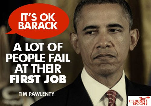 http://www.thelookingspoon.com/tlsimages/blog/2012/rnc2012/obama_fails_first_job.jpgGeorge Life, Conservative Humor, Real Life, Politics Incorrect, First Job, Real Job, Conservative Life, American Temporary, American Loser