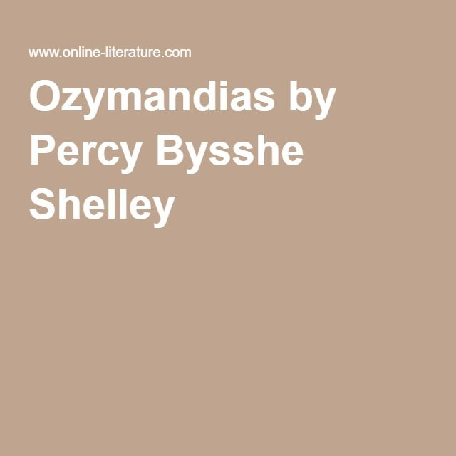a review of romanticism in ozymandias a poem by percy bysshe shelley Percy bysshe shelley (/ to conservative periodicals such as blackwood's magazine and the quarterly review shelley's poem ozymandias lends its name to an.