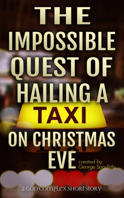 the impossible quest of hailing a taxi on christmas eve george saoulidis