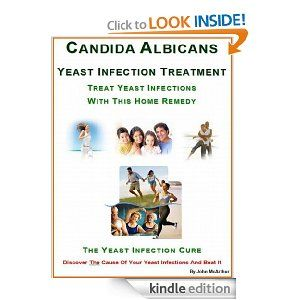 Candida Albicans: Yeast Infection Treatment. Treat Yeast Infections With This Home Remedy. The Yeast Infection Cure. --- http://www.amazon.com/Candida-Albicans-Treatment-Infections-ebook/dp/B007JAY0KU/?tag=mlpoller-20