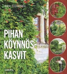 Pihan köynnöskasvit / Kirsi Tuominen.