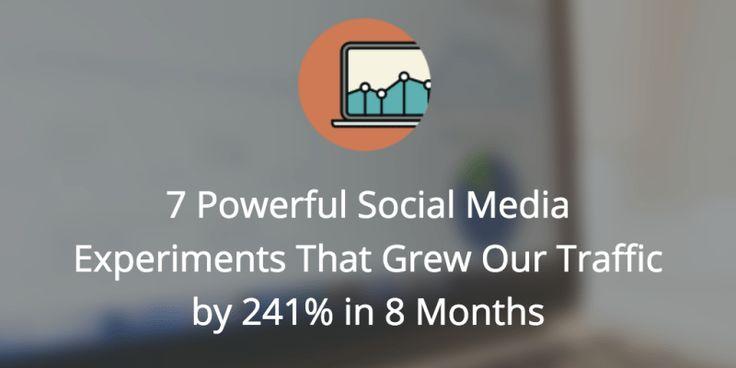 7 Powerful Social Media Experiments That Grew Our Traffic by 241% in 8 Months #SocialMedia #SocialMediaMarketing #WebTraffic